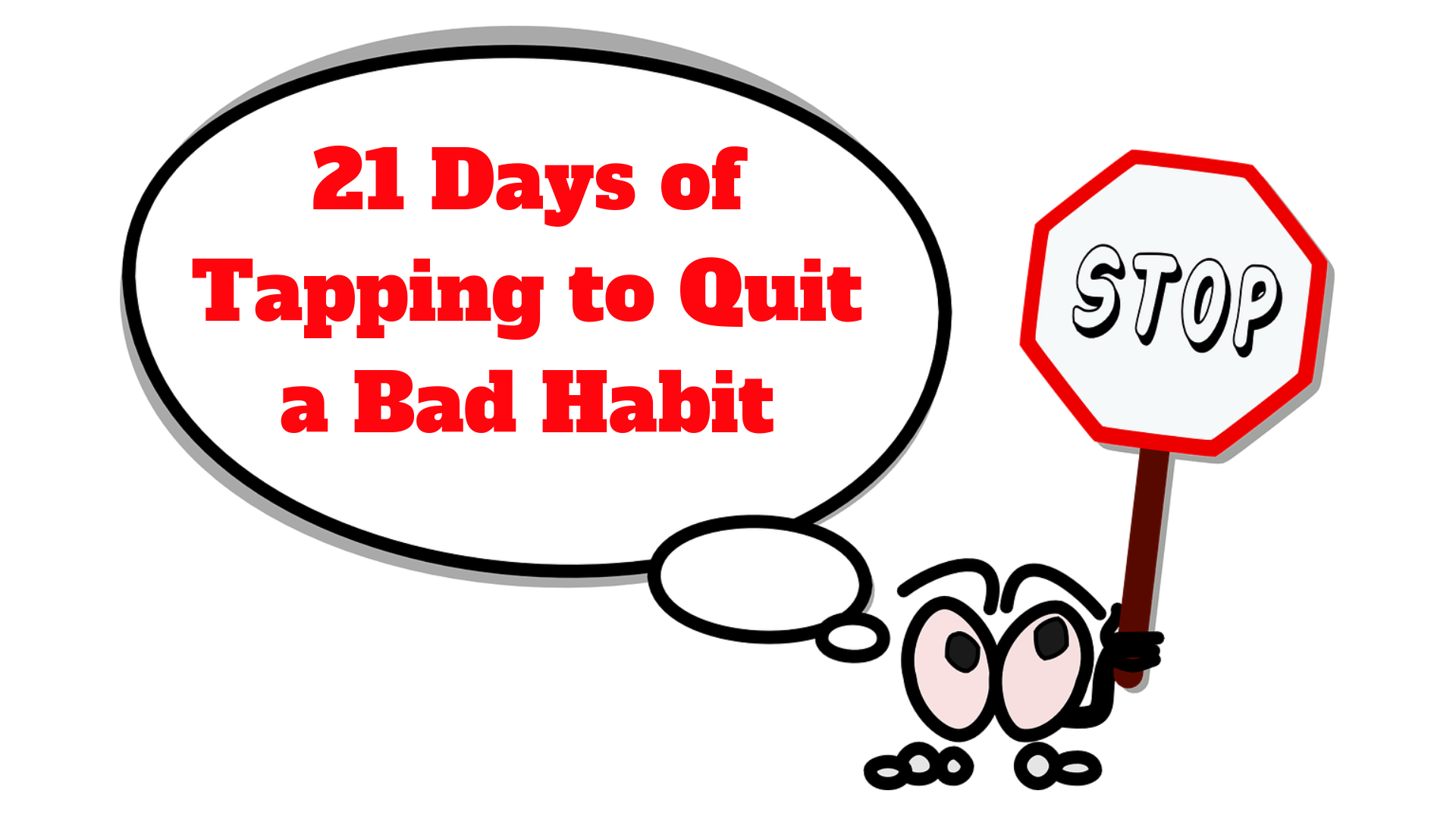 Tapping into Quit a Bad Habit